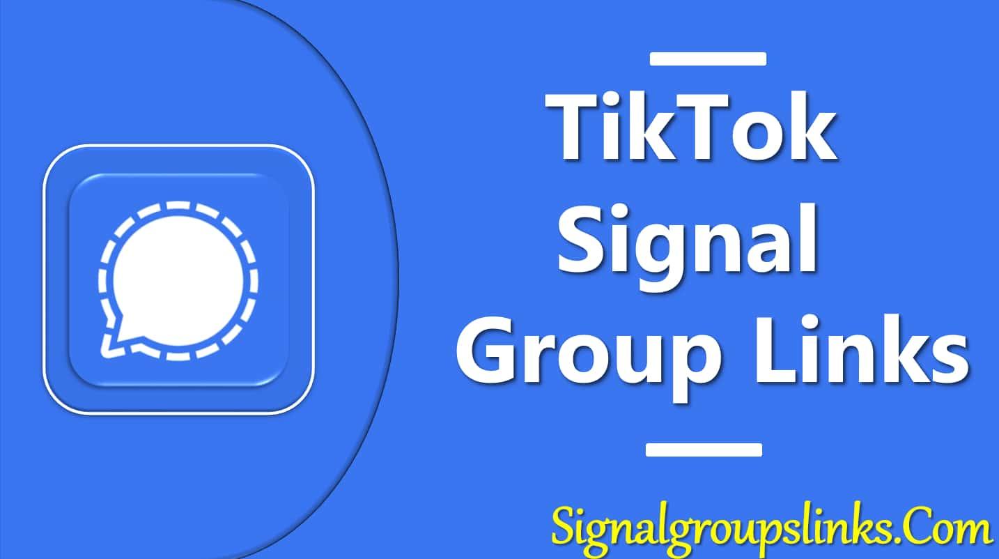 Tiktok Signal Group Links